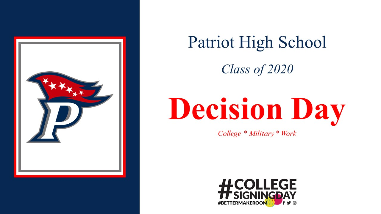 Title slide including the Patriot P logo, Text: Patriot High SchoolDecision Day, Class of 2020, Decision Day, College/Military/Work, #CollegeSigningDay logo